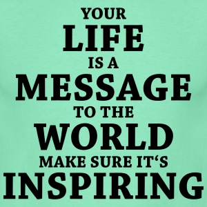 Your life is a message to the world... T-shirts - Herre-T-shirt