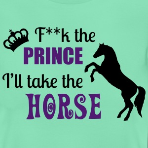 F**k the Prince - I'll take the Horse T-Shirts - Women's T-Shirt