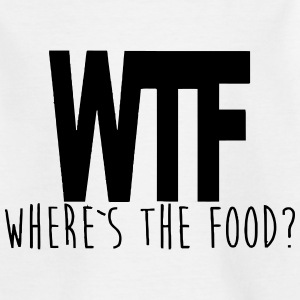 WTF - WHERE IS THE FOOD? T-shirts - T-shirt tonåring