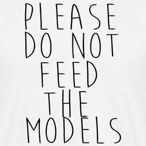 PLEASE NOT THE FEEDING OF THE MODELS! Magliette - Maglietta da uomo