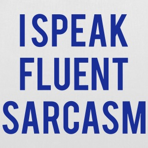 I SPEAK FLUENT SARCASTICALLY Bags & Backpacks - Tote Bag