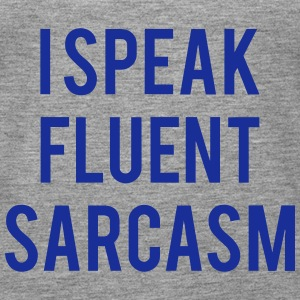 I SPEAK FLUENT SARCASTICALLY Topy - Tank top damski Premium