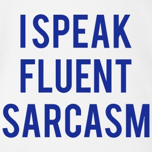 I SPEAK FLUENT SARCASTICALLY Shirts - Baby bio-rompertje met korte mouwen