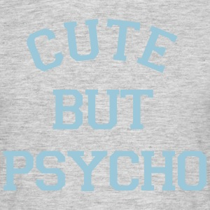 CUTE BUT PSYCHO T-Shirts - Men's T-Shirt