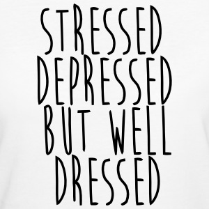STRESSED OUT, PRI, WELL DRESSED Magliette - T-shirt ecologica da donna