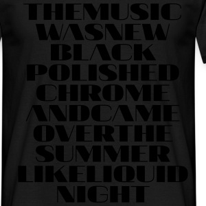The Music was new polished chrome - Männer T-Shirt