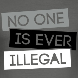 No one is illegal 3C T-Shirts - Männer Slim Fit T-Shirt