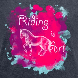 Riding is Art Pink Splash - Frauen T-Shirt mit gerollten Ärmeln