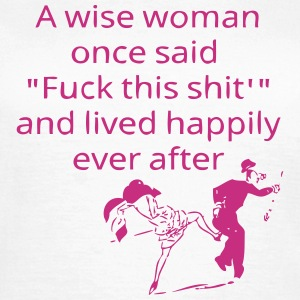 A Wise Woman T-Shirts - Frauen T-Shirt