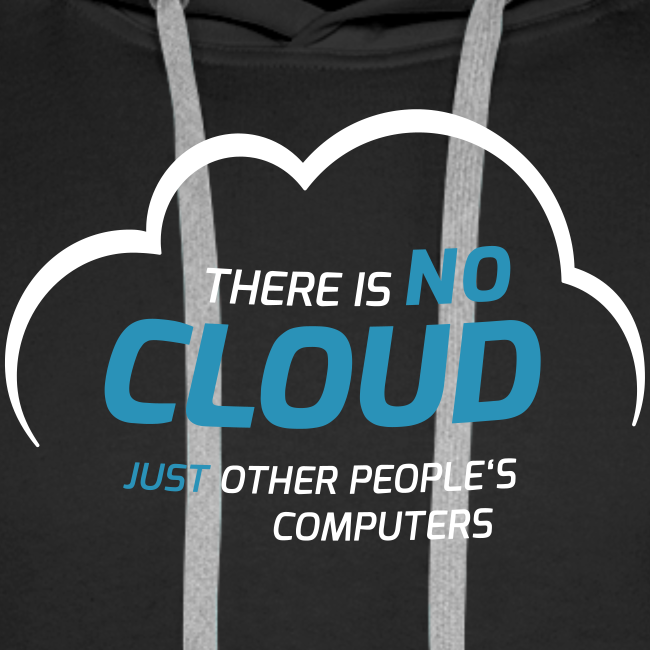 There is no cloud, just other people's computers Hoodie