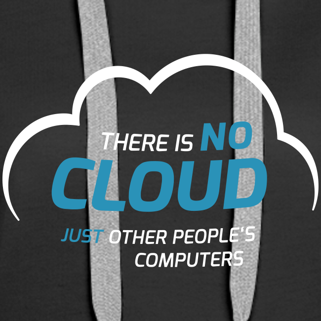 There is no cloud, just other people's computers Hoodie Frauen