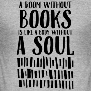 A Room Without Books Is Like A Body Without Soul Magliette - Maglietta aderente da uomo