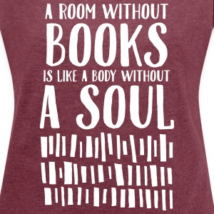 A Room Without Books Is Like A Body Without Soul T-shirts - T-shirt med upprullade ärmar dam