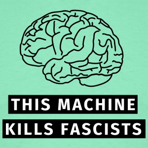 This machine kills fascists T-Shirts - Männer T-Shirt