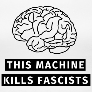 This machine kills fascists T-Shirts - Frauen Premium T-Shirt