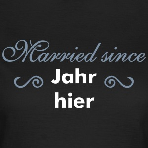 Married since... T-Shirts - Frauen T-Shirt