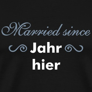 Married since... T-Shirts - Männer Premium T-Shirt