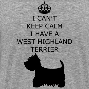 I CAN'T KEEP CALM I'M A West Highland Terrier Magliette - Maglietta Premium da uomo