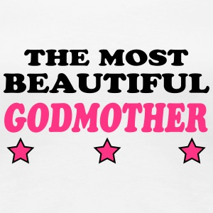 The most beautiful godmother T-shirts - Dame premium T-shirt