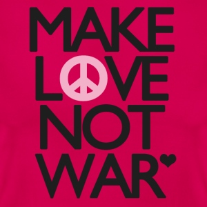 Make Love Not War - Women's T-Shirt