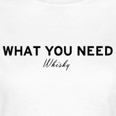 What you need Whisky