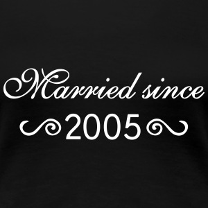 Married since 2005 T-Shirts - Frauen Premium T-Shirt