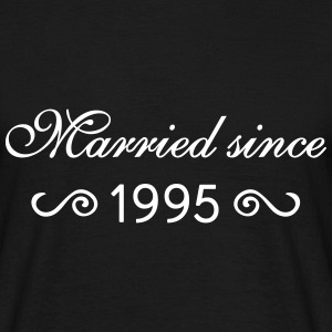 Married since 1995 T-Shirts - Männer T-Shirt