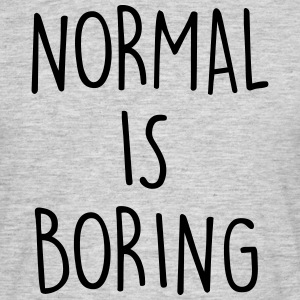 NORMAL IS BORING T-shirts - T-shirt herr
