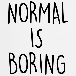 NORMAL IS BORING Fartuchy - Fartuch kuchenny
