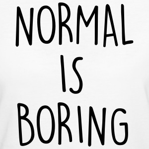 NORMAL IS BORING Camisetas - Camiseta ecológica mujer