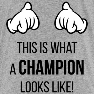 This Is What A Champion Looks Like! (Hands / Pos) Shirts - Teenage Premium T-Shirt