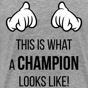 This Is What A Champion Looks Like! (Hands / Pos) T-Shirts - Men's Premium T-Shirt