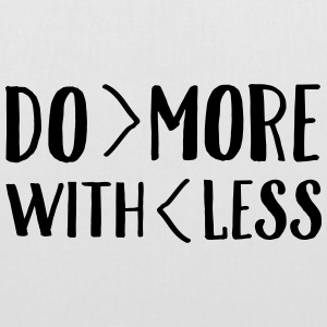 Do More With Less Sacs et sacs à dos - Tote Bag
