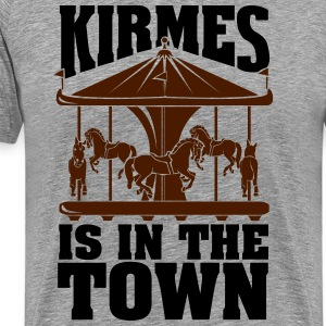 Kirmes is in the Town T-shirts - Mannen Premium T-shirt