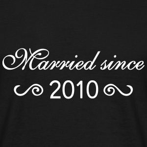Married since 2010 T-Shirts - Männer T-Shirt