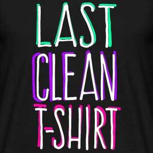 Last Clean Shirt for black shirts T-Shirts - Männer T-Shirt
