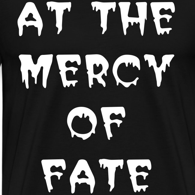 MERCY OF FATE - ADULT T-SHIRT