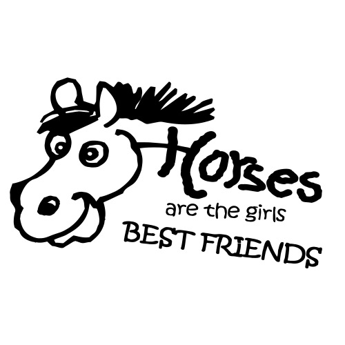 HORSES ARE THE GIRLS BEST FRIENDS