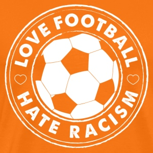 love football hate racism shirt orange - Männer Premium T-Shirt