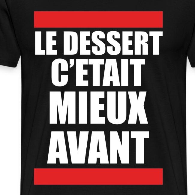 LE DESSERT C'ETAIT MIEUX AVANT