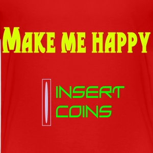 Make me happy T-Shirts - Kinder Premium T-Shirt