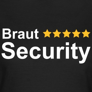 Braut Security - Frauen T-Shirt