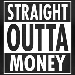 Straight Outta Money T-shirts - Herre Slim Fit T-Shirt