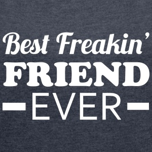 Best Friend T-Shirts - Women's T-shirt with rolled up sleeves