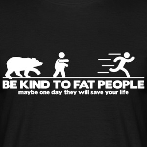 Be kind to fat people (dark) T-Shirts - Men's T-Shirt