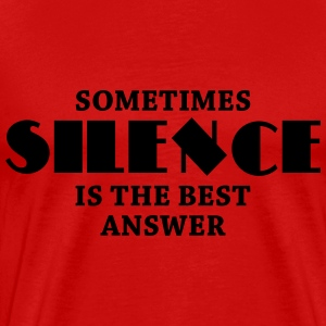 Sometimes silence is the best answer Tee shirts - T-shirt Premium Homme