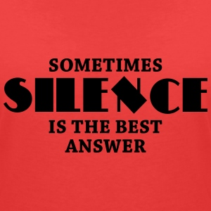 Sometimes silence is the best answer T-shirts - T-shirt med v-ringning dam