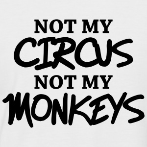 Not my circus, not my monkeys T-Shirts - Men's Baseball T-Shirt