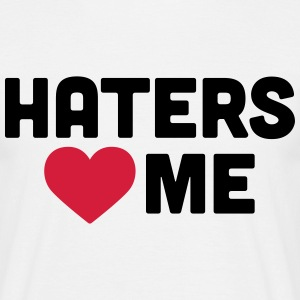 Haters Love Me T-shirts - Mannen T-shirt