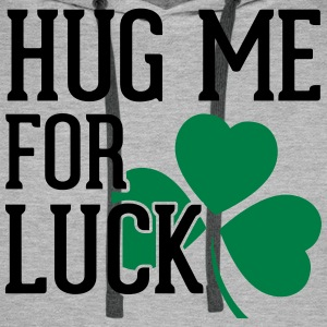 Hug Me For Luck Hoodies & Sweatshirts - Men's Premium Hoodie